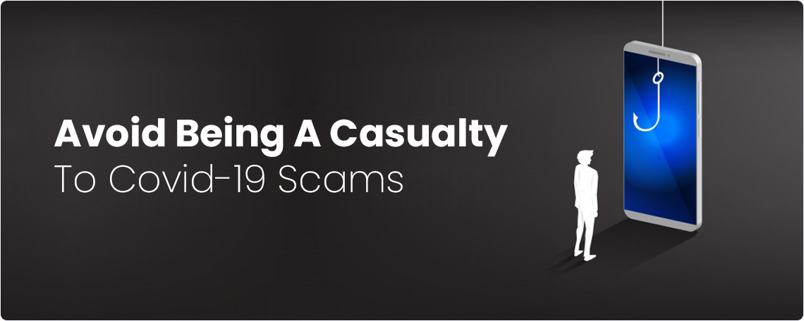 Avoid Being A Casualty To Covid-19 Scams