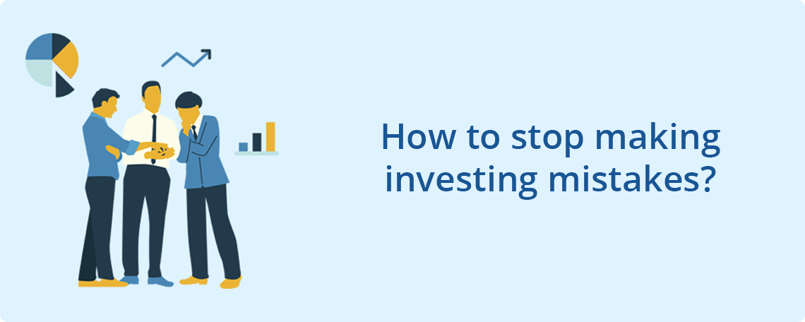 How to stop making investing mistakes?